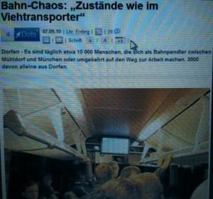 Streckensperre im Jahr 2010 zwischen Mühldorf und München: Merkur- Schlagzeile: Zustände wie im Viehtransporter