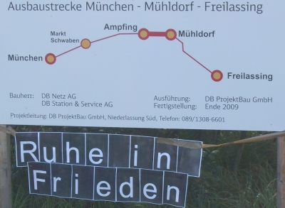 Ruhe in Frieden! Bahnausbau München- Mühldorf- Freilassing!